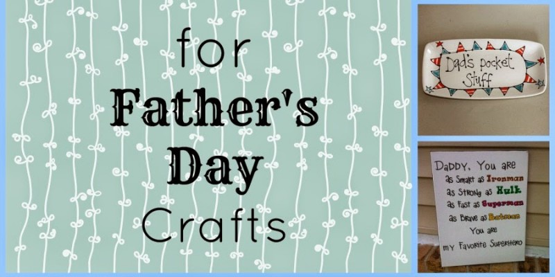8 Ideas for Father's Day Crafts