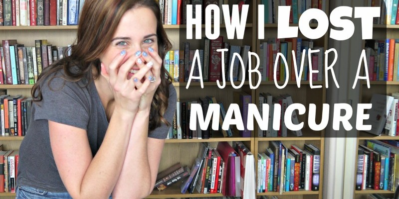 How I Lost a Job Over a Manicure