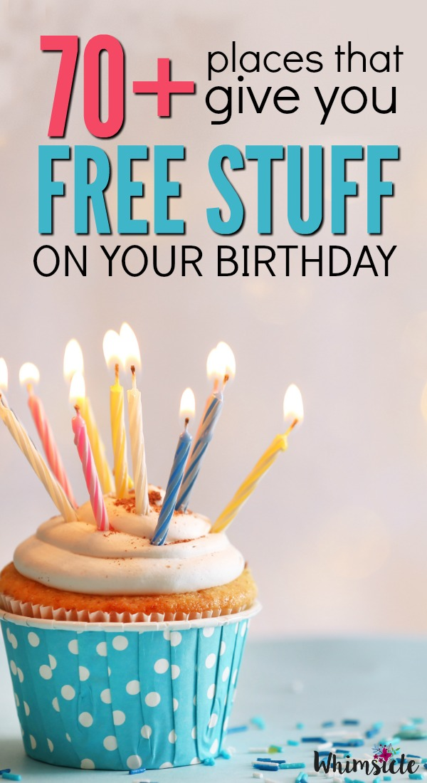 Want to get free stuff on your birthday? Of course! Here are more than 70 restaurants and businesses that will give freebies for your special day!