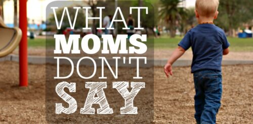 What-Moms-Dont-Say