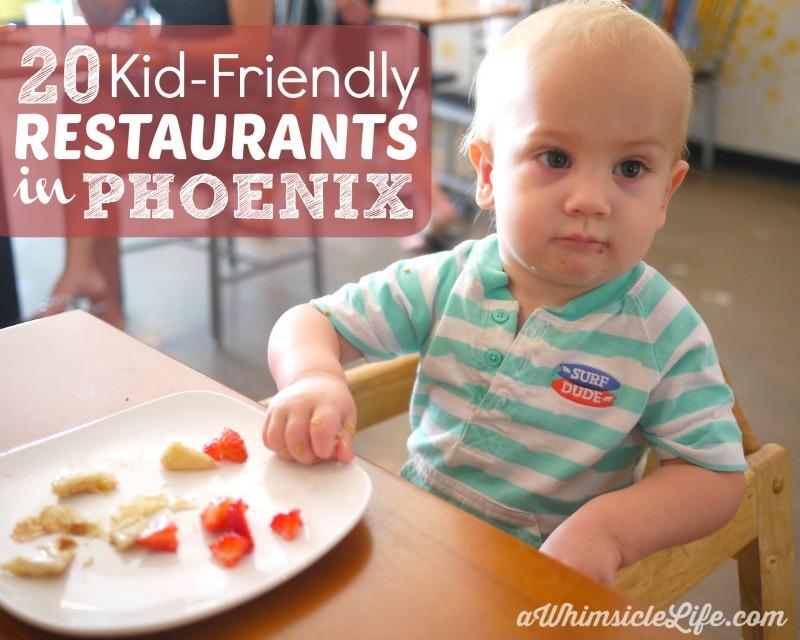Kid friendly restaurants in phoenix whimsicle for Kid friendly restaurants