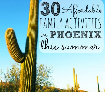 30 Affordable Family Activities in Phoenix This Summer