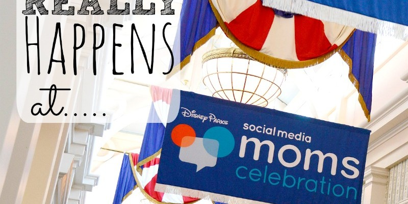 What REALLY happens at Disney Social Media Moms Celebration