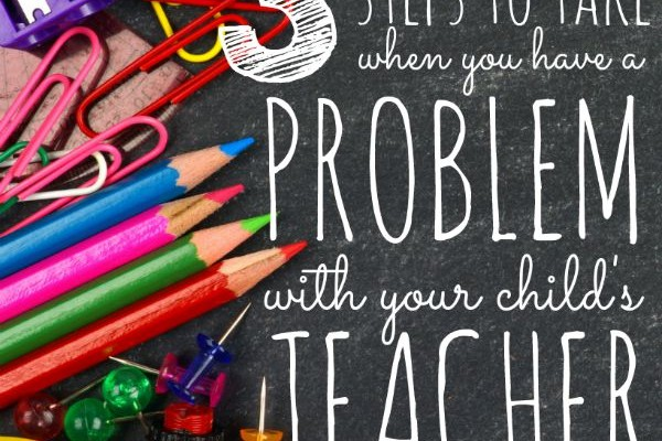 3 Steps to Take When You Have a Problem with your Child's Teacher