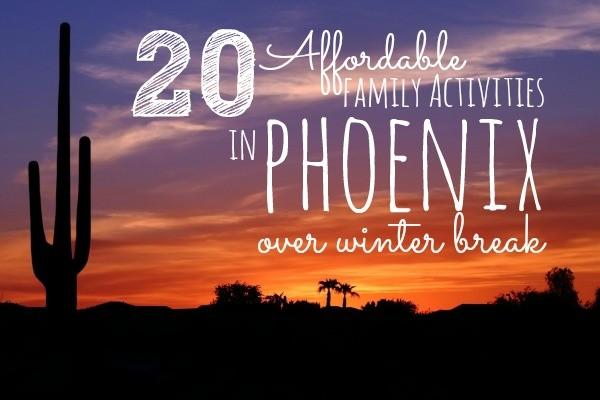 20 Affordable Phoenix Family Activities over Winter Break