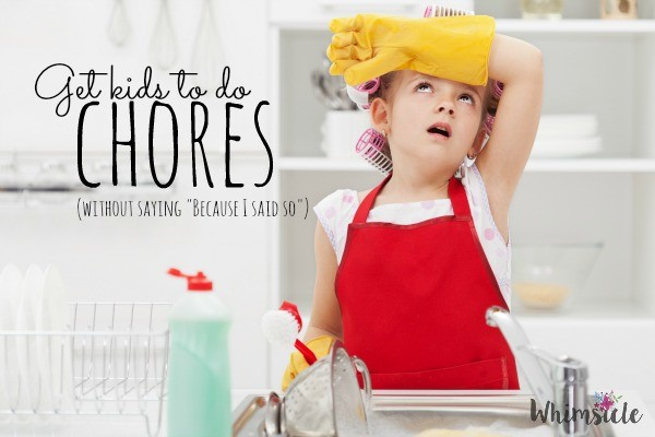 Get Kids to do Chores: 5 Ways to Respond When They Don't Want To