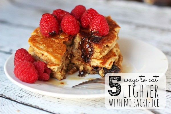 Ways to Eat Lighter Without Sacrifice