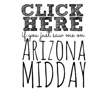 Thanks for Watching Me on Arizona Midday!
