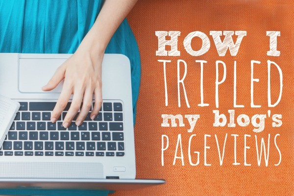 How I Tripled My Blog Pageviews