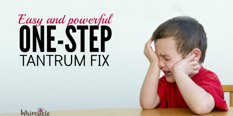 Easy Fix to Cure Tantrums