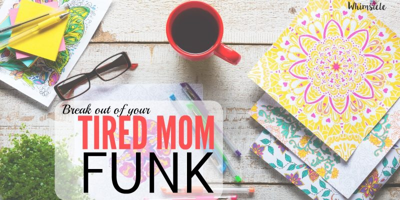 Break Out of Your Tired Mom Funk