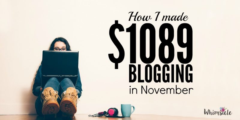 How I made $1089.79 Blogging in November