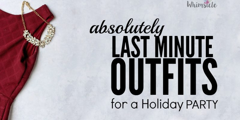 Absolutely Last Minute Holiday Party Outfits