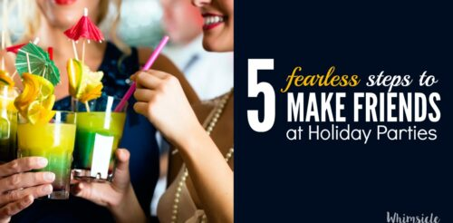 Have social anxiety and the thought of attending a holiday party makes your sweat? Know what to do the minute you walk through the door and your self-confidence will soar This post has 5 steps you can use to make friends immediately.