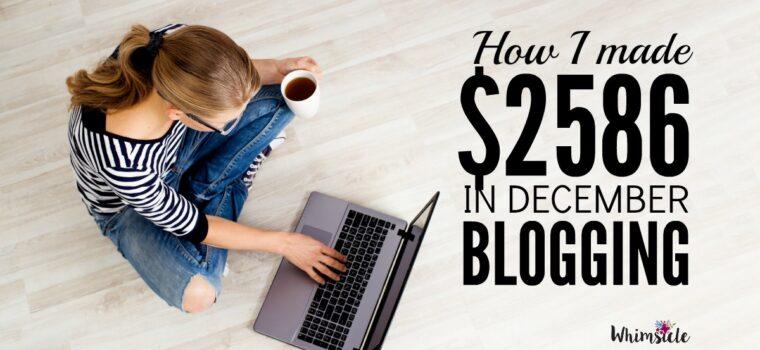 How I made $2,586.06 blogging in December