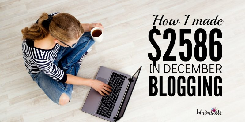 How I made $2,586.06 blogging in December