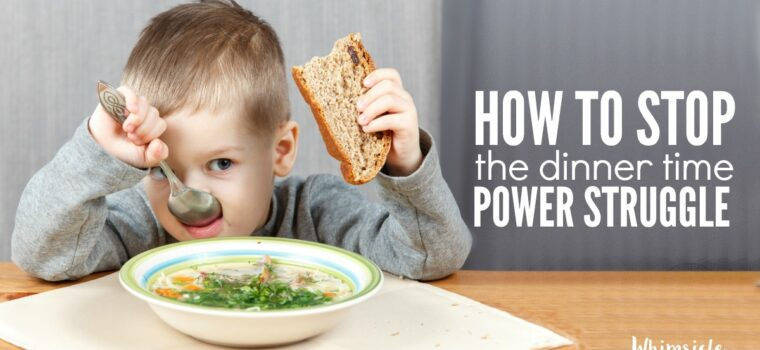 How to Stop the Dinner Time Power Struggle