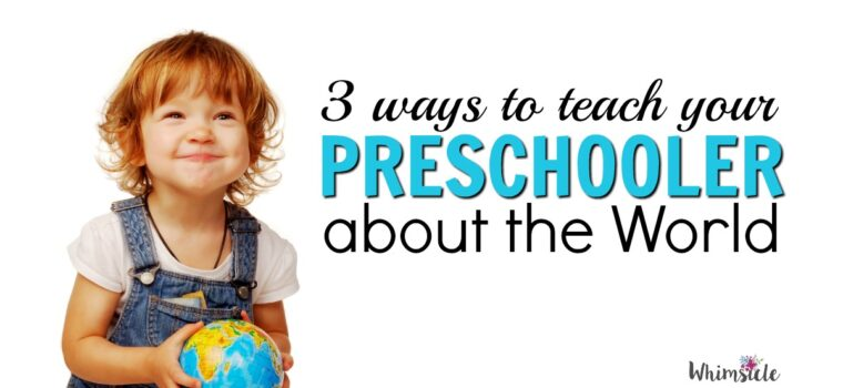 3 Ways to Teach Preschoolers About the World