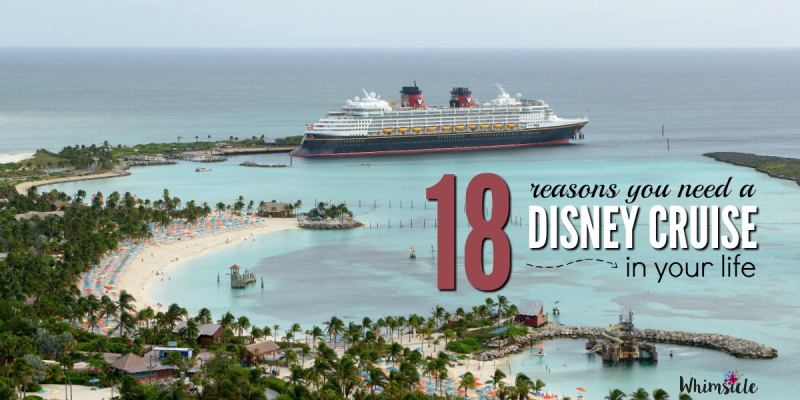 18 Reasons You Need a Disney Cruise in Your Life