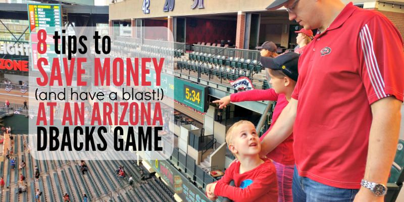 8 Ways to Save Money (and have a blast!) at an Arizona Dbacks game!