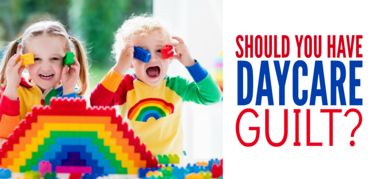 Getting Over Daycare Guilt: 4 Ways Your Child Will Thrive