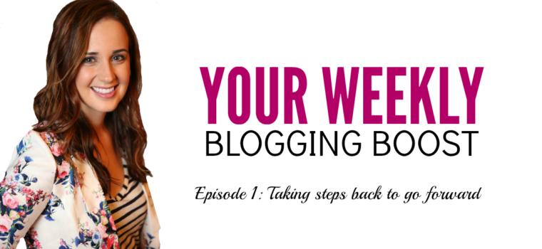 Blogging Boost Episode 1: Taking a Step Back