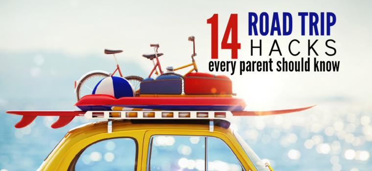 14 Road Trip Hacks Every Parent Should Know