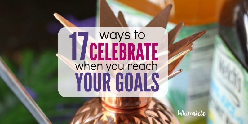 Celebrate Small Wins: 17 Ways to Rejoice When You reach your daily goals