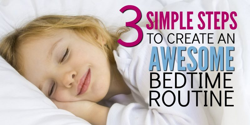 3 Steps to Create an Awesome Bedtime Routine For Your Kids