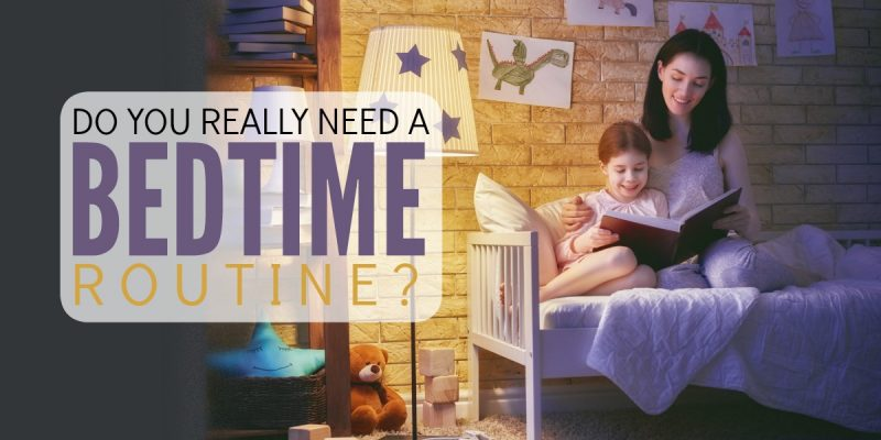 Do you really need a bedtime routine?