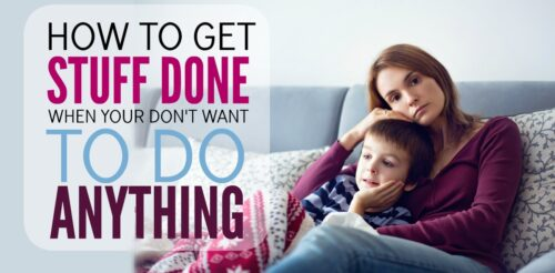 How do you get stuff done when you're too tired and unmotivated? These four practical tips will help you get more done around your kids when you don't want to do anything,