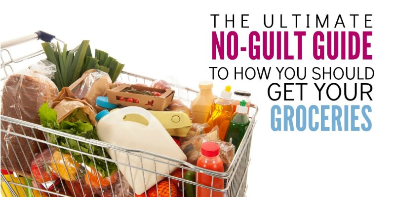 Dread Grocery Shopping?  The Ultimate No-Guilt Guide to How You Should Get Your Groceries