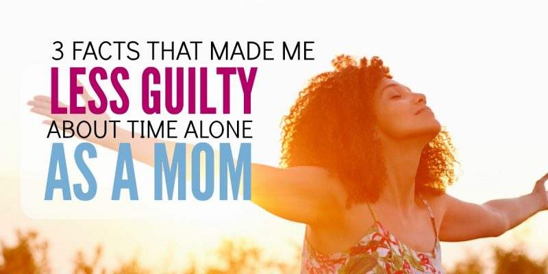 3 facts that made me less guilty about time alone as a mom