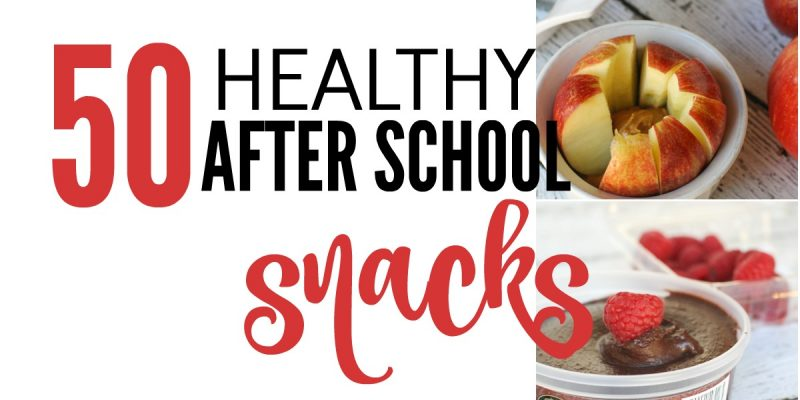 50 Healthy Snacks for Kids After School that require NO prep