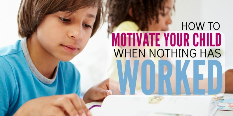 How to Motivate Your Child – THIS is why nothing else has worked