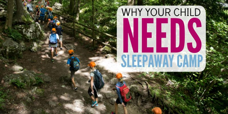 Yes, your child needs sleepaway summer camp (It's OK to Be Scared)