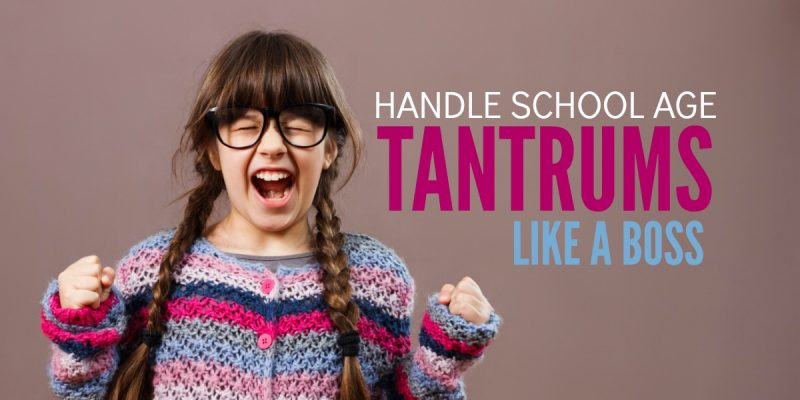 How to Deal with Temper Tantrums Like a Boss – Even When Your Kid is Past the Toddler Stage