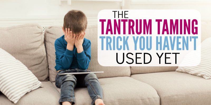 Dealing with Temper Tantrums: The trick you haven't used yet