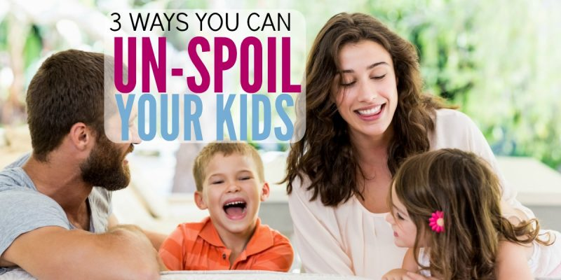 Raise Grateful Kids: 3 Tips to Un-Spoil Your Children