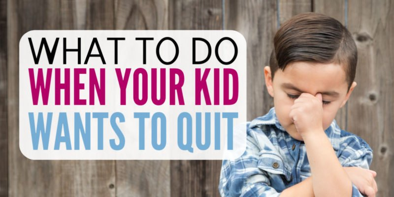 What to do when your kid gives up too easily