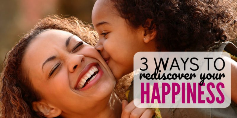 How to be a Happy Mom: 3 ways to Find your Fun Again