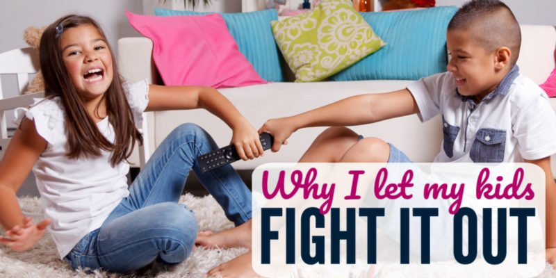 Why I let my kids fight it out (and why you should too)