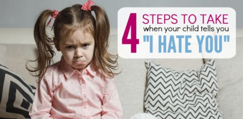 """When your kid says """"I Hate You"""", you might get angry or tear up at his hurtful words. These 4 steps will help you keep your parenting positive and discipline your child so that she learns to be kind. Simple tips that work really well with preschoolers and school-aged children."""