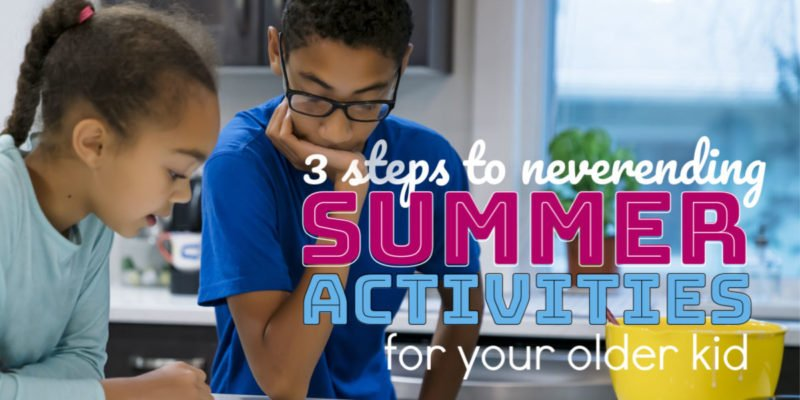 Wish you could ditch the summer schedule for your older kids so they could entertain themselves? This is your 3-step parenting solution.